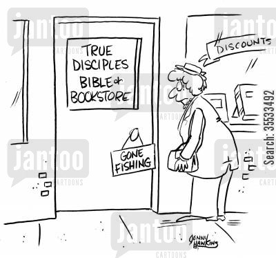 apostles cartoon humor: True Disciples Bible and Bookstore has sign on door: 'Out Fishing'