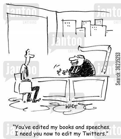 editing speeches cartoon humor: You've edited my books and speeches. I need you now to edit my Twitters.