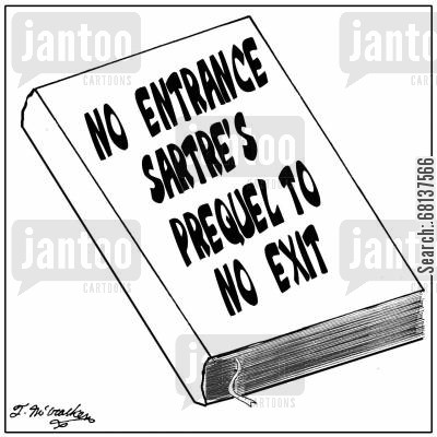 existentialism cartoon humor:  'No Entrance, Sartre's Prequel to No Exit.'