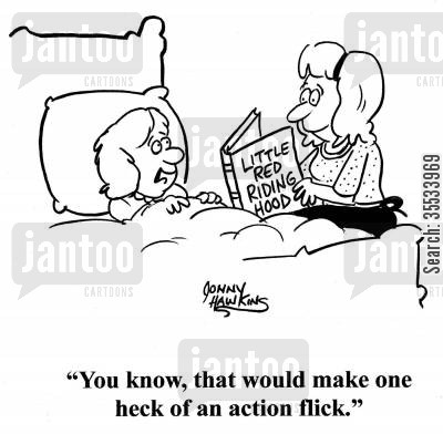 tales cartoon humor: Kid to mom about 'Little Red Riding Hood' story: 'You know, that would make one heck of an action flick.'