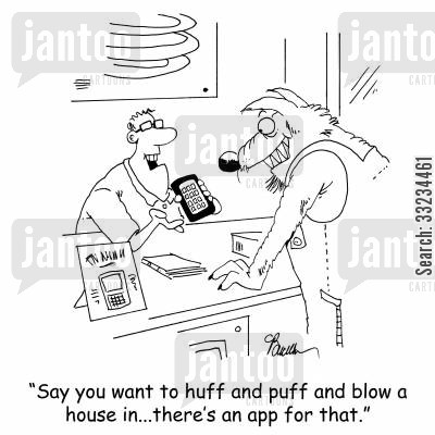 three pigs cartoon humor: 'Say you want to huff and puff and blow a house in...there's an app for that.'
