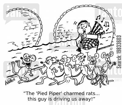 bag pipes cartoon humor: 'The 'Pied Piper' charmed rats... this guy is driving us away!'