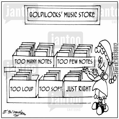 albums cartoon humor: At the Goldilocks Music Store albums are labeled: 'Too Many Notes,' 'Too Few Notes,' 'Too loud,' 'Too Soft,' and 'Just Right.'
