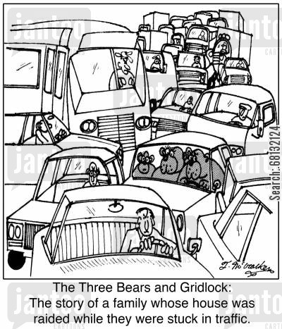 goldilocks and the 3 bears cartoon humor: The Three Bears and Gridlock: The story of a family whose house was raided while they were stuck in traffic.