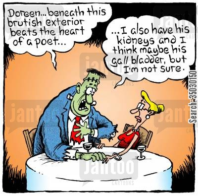 frankensteins monster cartoon humor: Beneath this brutish exterior I have the heart of a poet... I also have his kidneys and I think maybe his gall bladder...