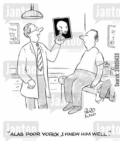 radiologists cartoon humor: 'Alas poor Yorick, I knew him well.'