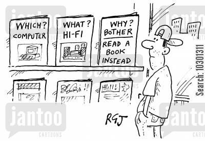 latest technology cartoon humor: Why bother? Read a book instead