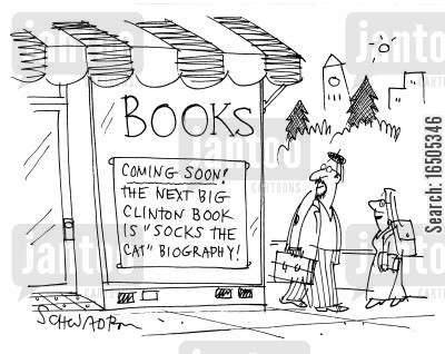 new releases cartoon humor: 'Coming Soon! The next big Clinton Book is 'Socks the Cat' biography!'
