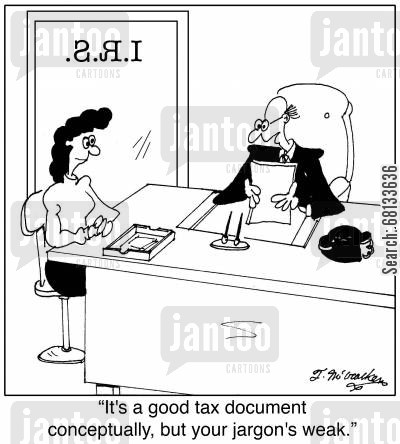 cpa cartoon humor:  'It's a good tax document conceptually, but your jargon's weak.'