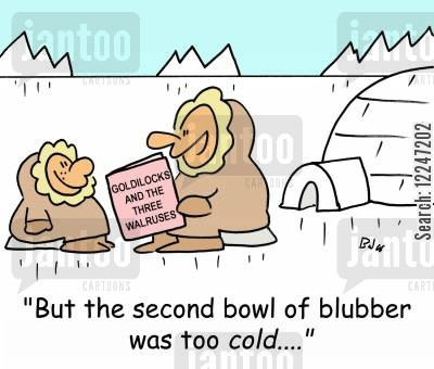 too cartoon humor: 'But the second bowl of blubber was too cold....'