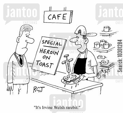 irvine welsh cartoon humor: It's Irvine Welsh rarebit.