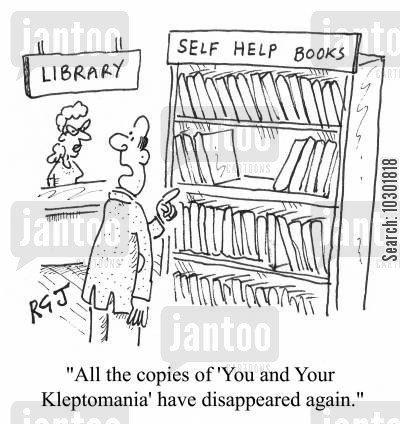 kleptomania cartoon humor: 'All the copies of 'You and Your Kleptomania' have disappeared again.'