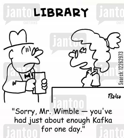 limit cartoon humor: LIBRARY, 'Sorry, Mr. Wimble -- you've had just about enough Kafka for one day.'