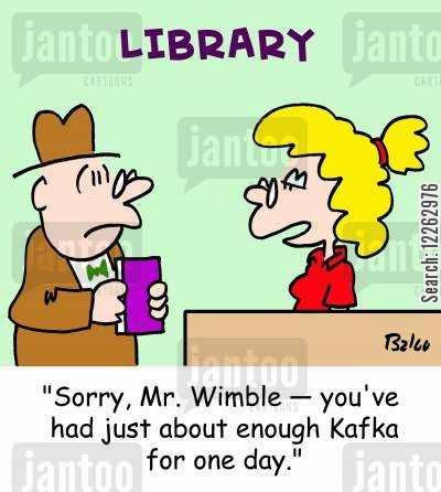 classic literature cartoon humor: 'Sorry, Mr. Wimble -- you've had just about enough Kafka for one day.'