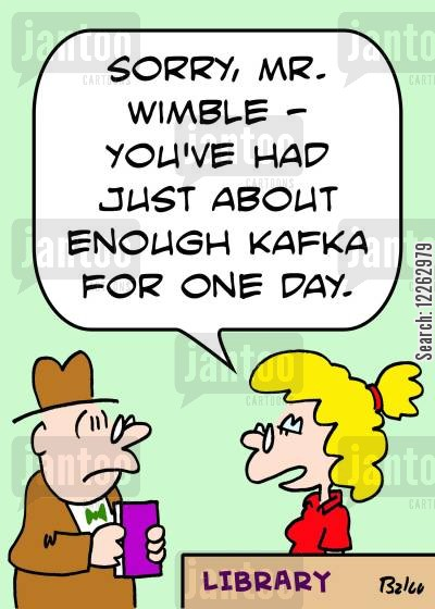classic literature cartoon humor: LIBRARY, 'Sorry, Mr. Wimble -- you've had just about enough Kafka for one day.'