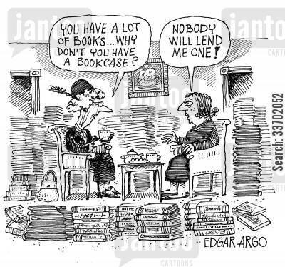 library loan cartoon humor: 'You have a lot of books...why don't you have a bookcase?' 'Nobody will lend me one!'