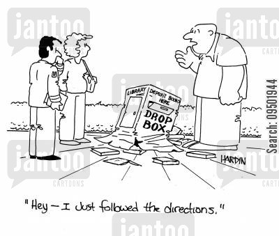 returning library books cartoon humor: 'Hey, I just followed the directions.'