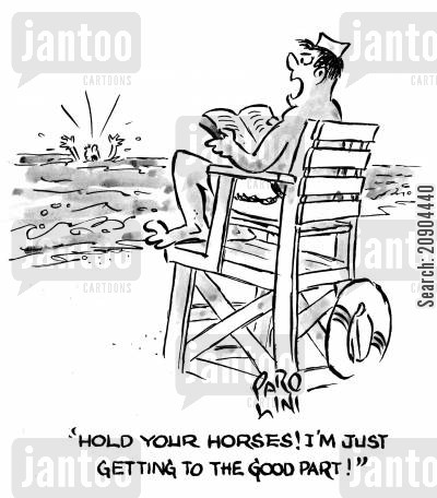life guards cartoon humor: 'Hold you horses! I'm just getting to the good part!'