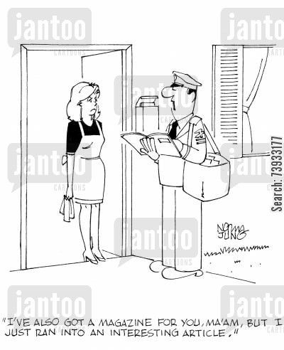 reading material cartoon humor: 'I've also got a magazine for you, ma'am, but I just ran into an interesting article.'