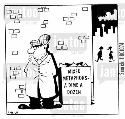 mixed metaphor cartoon humor: Mixed Metaphors - A Dime a Dozen