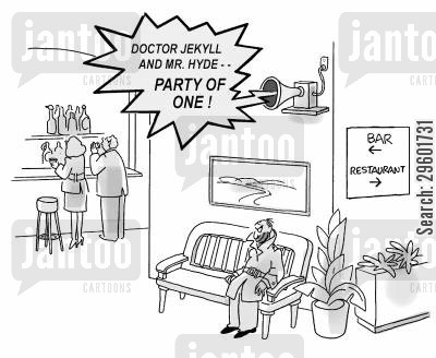 schizophrenia cartoon humor: 'Doctor Jekyll and Mr. Hyde... Party of one!'