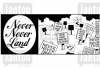 social law cartoon humor: Never Never Land: never never speednever never walk on the grassnever never burpnever never say never...