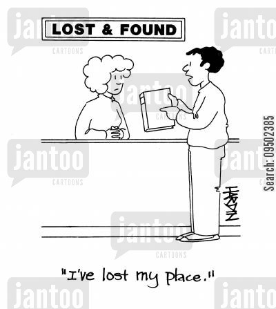 lost my place cartoon humor: 'I've lost my place.'