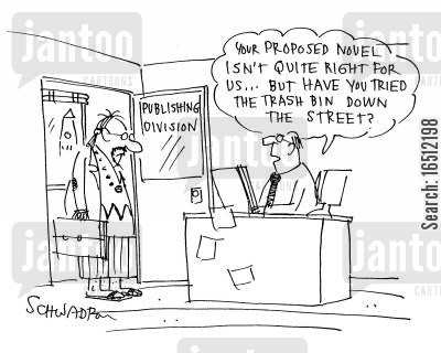 rjections cartoon humor: 'Your proposed novel isn't quite right for us...but have you tried the trash bin down the street?'
