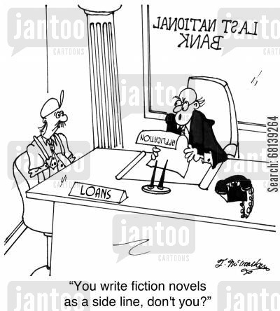 side line cartoon humor: 'You write fiction novels as a side line, don't you?'