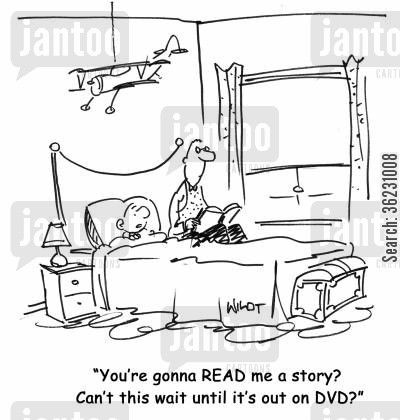 falling literacy cartoon humor: You're gonna READ me a story? Can't this wait until it's out on DVD?