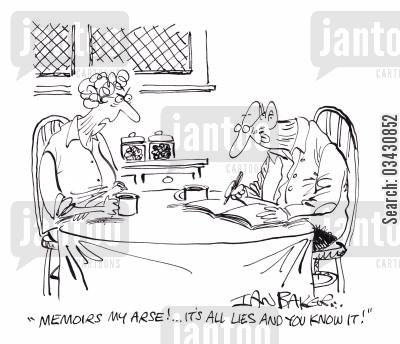 memoirs cartoon humor: 'Memoirs my arse!...It's all lies and you know it!'