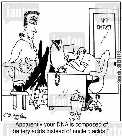 nucleic acids cartoon humor: 'Apparently your DNA is composed of battery acids instead of nucleic acids.'