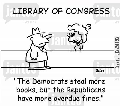 overdue cartoon humor: 'The Democrats steal more books, but the Republicans have more overdue fines.'