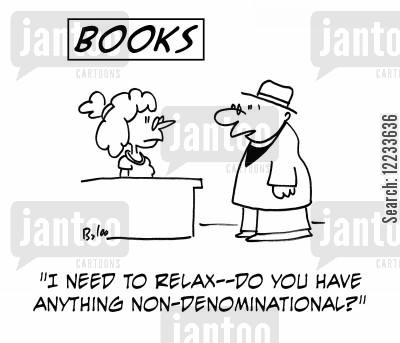 denominational cartoon humor: 'I need to relax -- do you have anything non-denominational?'