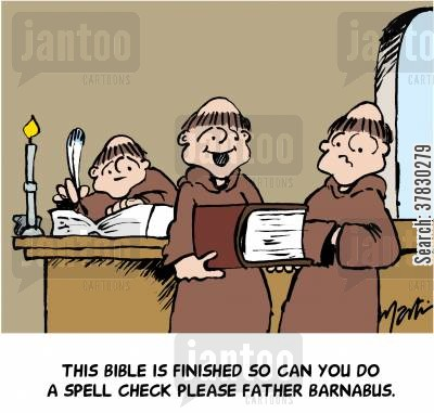 spell check cartoon humor: This bible is finished so can you do a spell check please Father Barnabus.