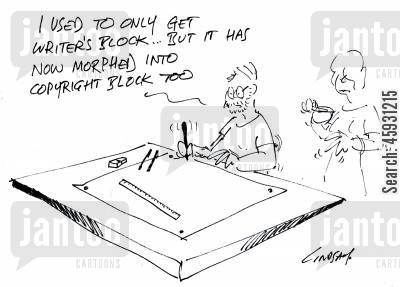 blocked cartoon humor: I used to only get writer's block, but it has morphed into copyright block too.