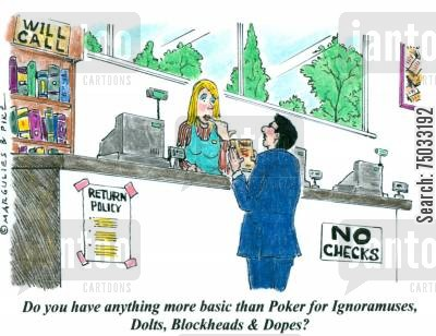 poker cartoon humor: 'Do you have anything more basic than Poker for Ignoramuses, Dolts, Blockheads & Dopes?'