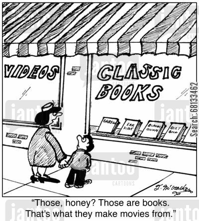 movie adaptation cartoon humor: 'Those, honey? Those are books. That's what they make movies from.'