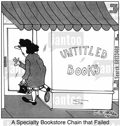 chain store cartoon humor: A Specialty Bookstore Chain that Failed, 'Untitled Books.'