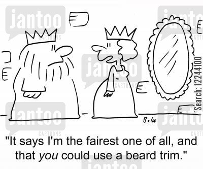 beard trim cartoon humor: 'It says I'm the fairest one of all, and that you need a beard trim.'