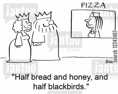 blackbirds cartoon humor: 'Half bread and honey, and half blackbirds.'