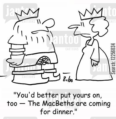 macbeth cartoon humor: 'You'd better put yours on, too -- The MacBeths are coming for dinner.'