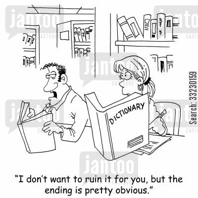 non fiction cartoon humor: 'I don't want to ruin it for you, but the ending is pretty obvious.'