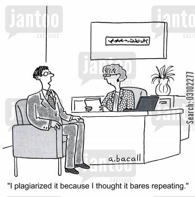 plagiarise cartoon humor: 'I plagiarized because I thought it bares repeating.'