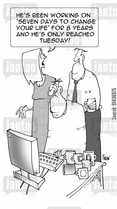 self-help writer cartoon humor: 'He's been working on 'Seven Days to Change Your Life' for 8 years and he's only reached Tuesday.'