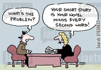 short story cartoon humor: What's the problem? Your short story is your novel minus every second word!