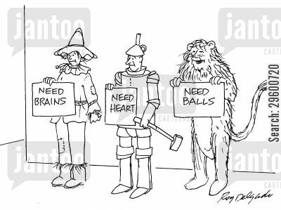 dorothy cartoon humor: Need brains, need heart, need ball.s