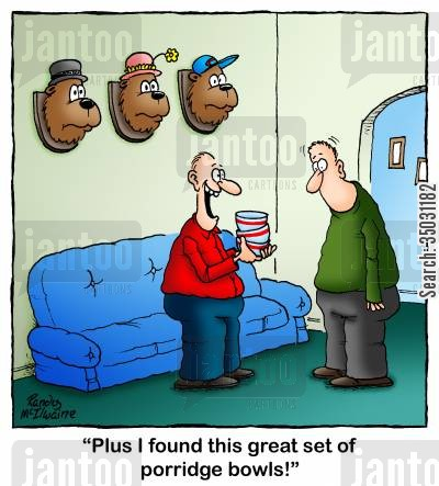 hunting cartoon humor: 'Plus I found this great set of porridge bowls!'