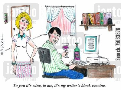 muses cartoon humor: 'To you it's wine, to me, it's my writer's block vaccine.'