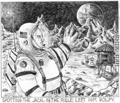 lunar cartoon humor: 'Spotting the jacal in the rille left him roupy.'
